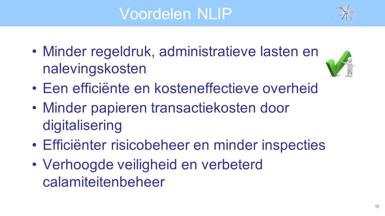 Voordelen NLIP Minder regeldruk, administratieve lasten en nalevingskosten. Een efficiënte en kosteneffectieve overheid.