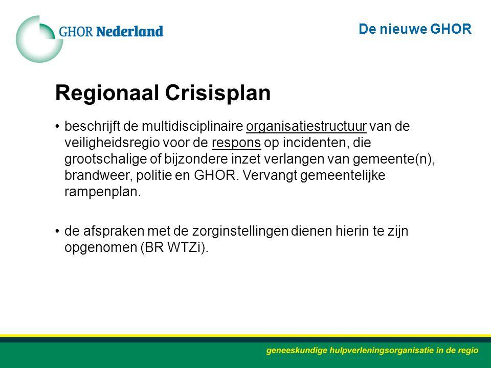 Regionaal Crisisplan De nieuwe GHOR