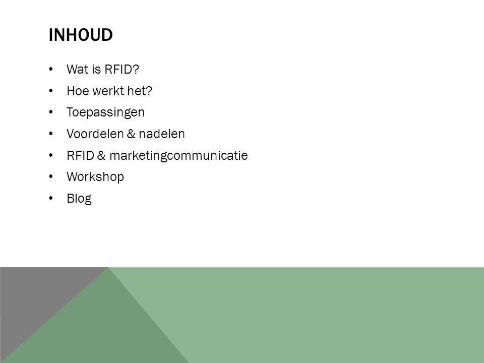 Inhoud Wat is RFID Hoe werkt het Toepassingen Voordelen & nadelen