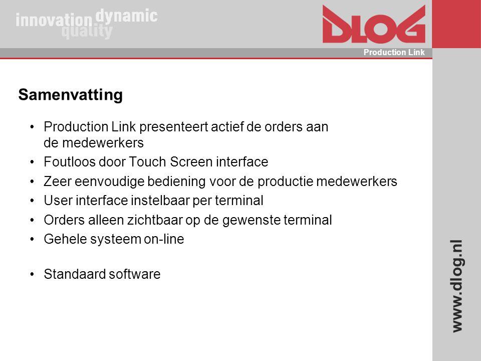 Samenvatting Production Link presenteert actief de orders aan de medewerkers. Foutloos door Touch Screen interface.