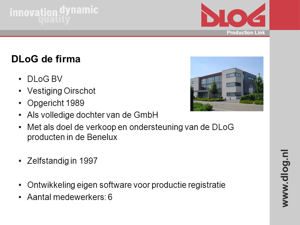DLoG de firma DLoG BV Vestiging Oirschot Opgericht 1989