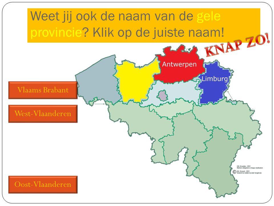 Weet jij ook de naam van de gele provincie Klik op de juiste naam!