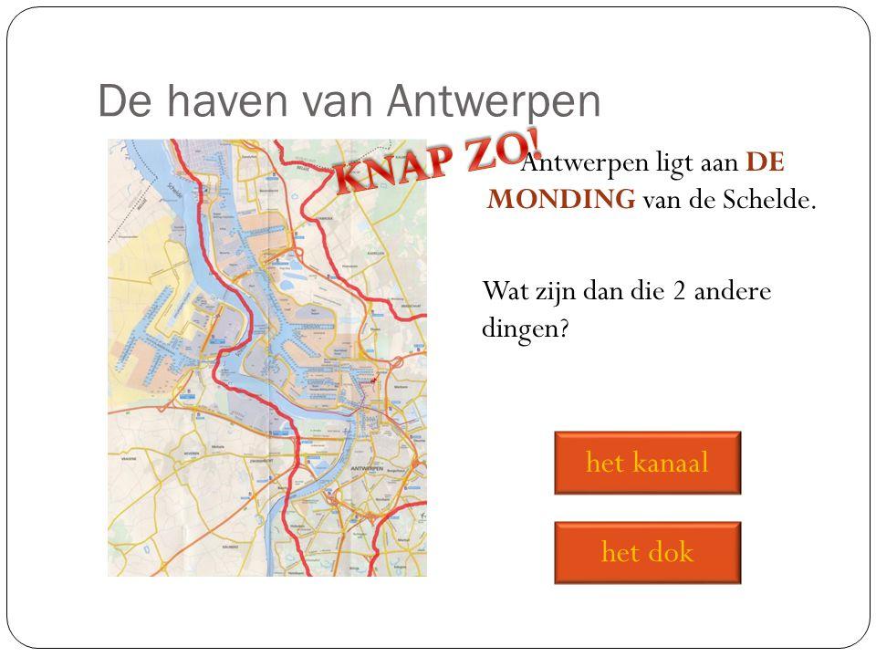 De haven van Antwerpen KNAP ZO! het kanaal het dok