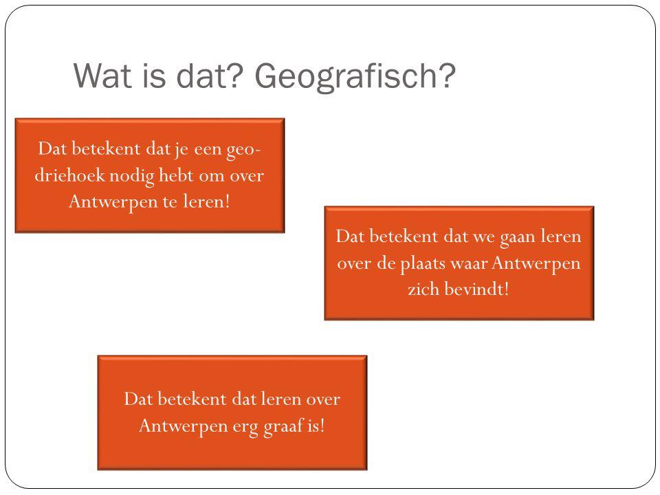 Dat betekent dat leren over Antwerpen erg graaf is!