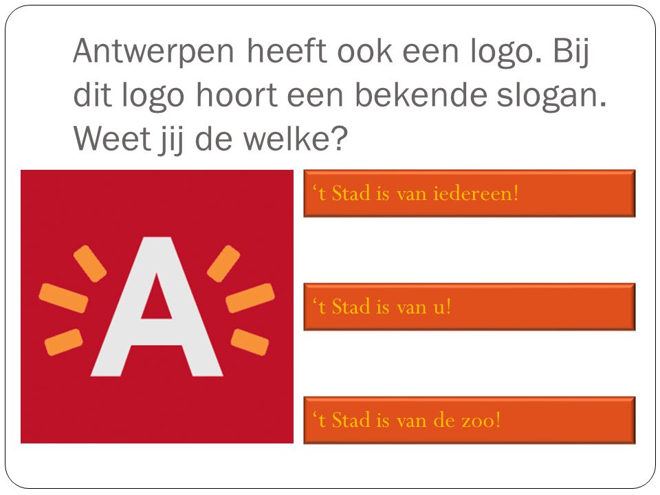 Antwerpen heeft ook een logo. Bij dit logo hoort een bekende slogan