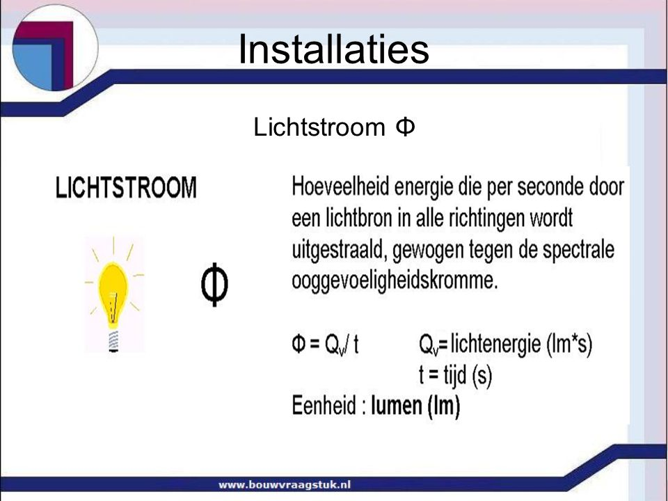 Installaties Lichtstroom Φ