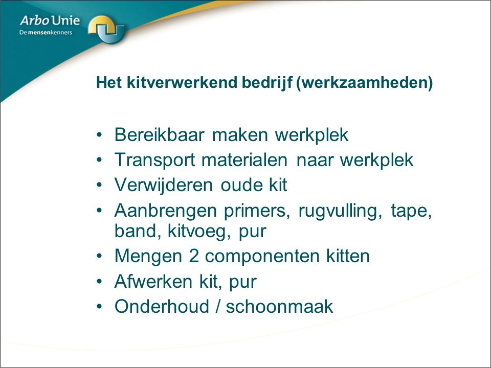 Het kitverwerkend bedrijf (werkzaamheden)