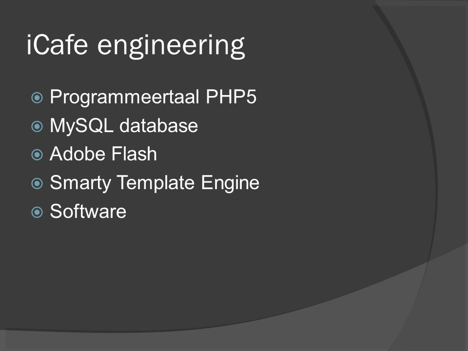 iCafe engineering Programmeertaal PHP5 MySQL database Adobe Flash