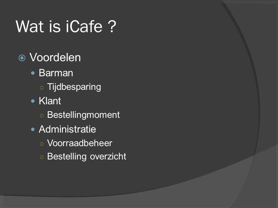 Wat is iCafe Voordelen Barman Klant Administratie Tijdbesparing