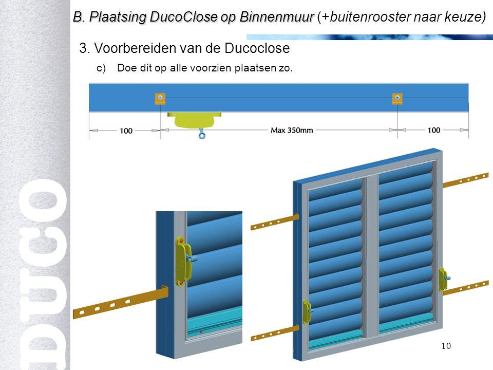 B. Plaatsing DucoClose op Binnenmuur (+buitenrooster naar keuze)