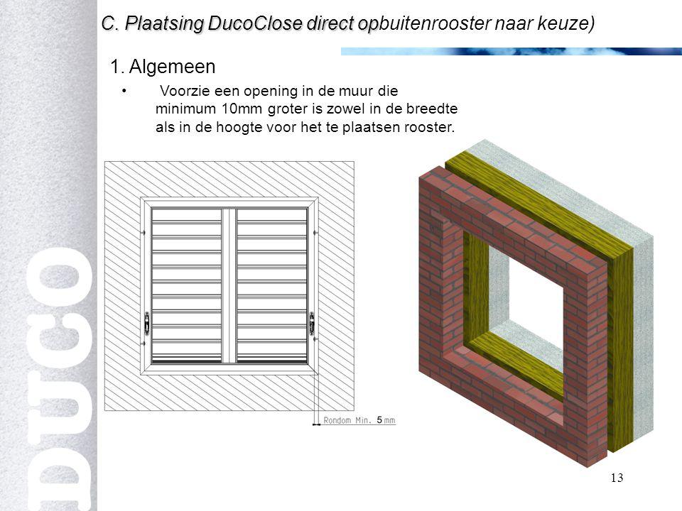 b C. Plaatsing DucoClose direct opbuitenrooster naar keuze)