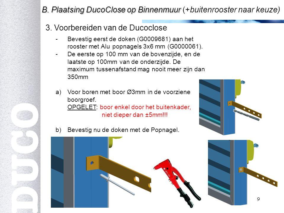 b B. Plaatsing DucoClose op Binnenmuur (+buitenrooster naar keuze)