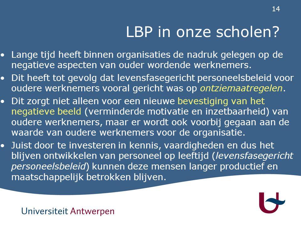 LBP in onze scholen Lange tijd heeft binnen organisaties de nadruk gelegen op de negatieve aspecten van ouder wordende werknemers.