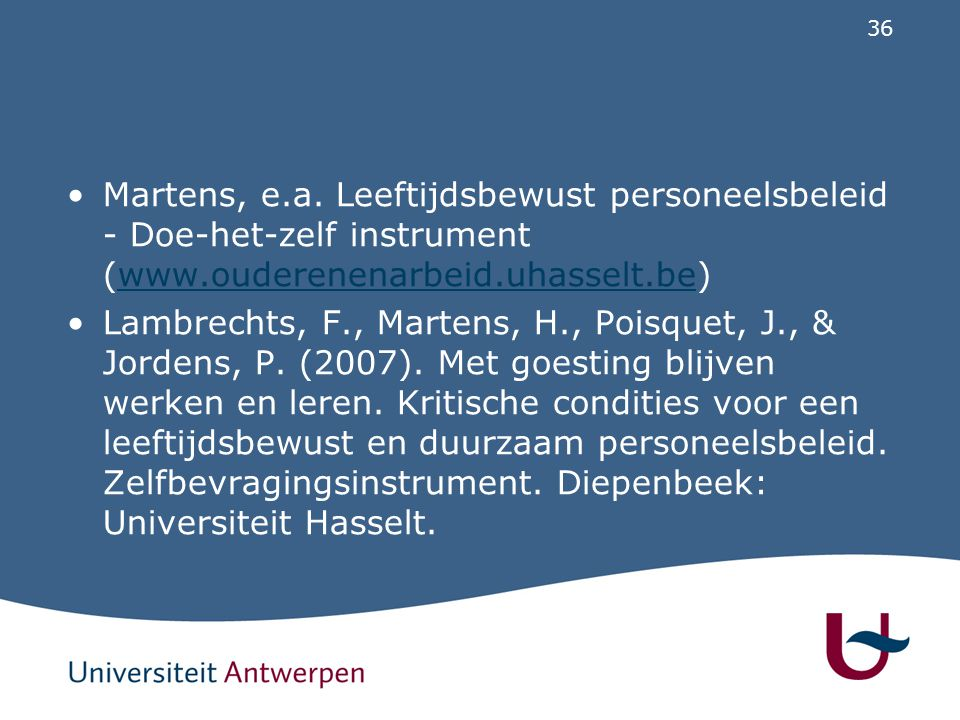 Martens, e.a. Leeftijdsbewust personeelsbeleid - Doe-het-zelf instrument (www.ouderenenarbeid.uhasselt.be)