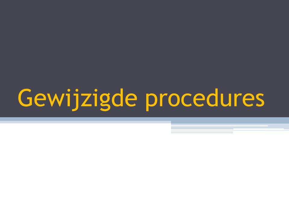 Gewijzigde procedures