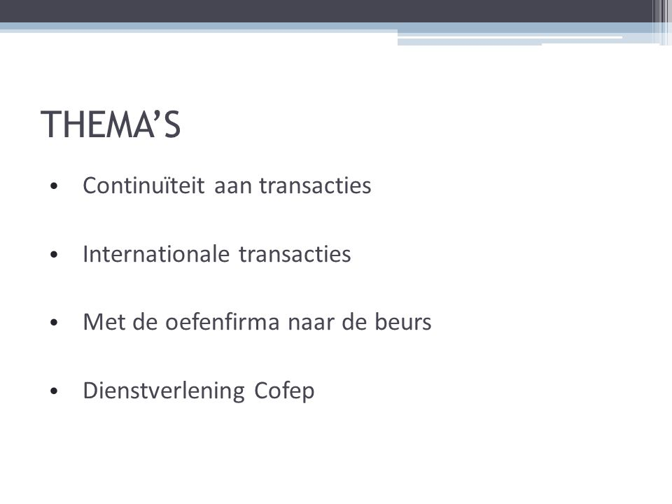 THEMA'S Continuïteit aan transacties Internationale transacties