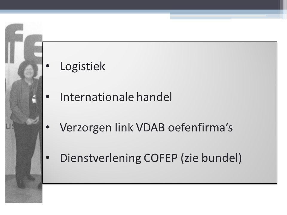 Logistiek Internationale handel Verzorgen link VDAB oefenfirma's Dienstverlening COFEP (zie bundel)