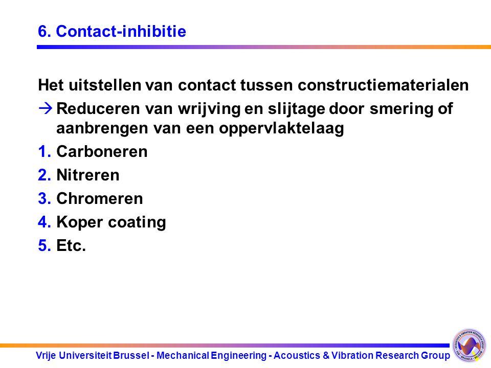 6. Contact-inhibitie Het uitstellen van contact tussen constructiematerialen.