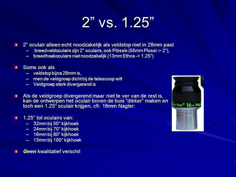 2 vs. 1.25 2 oculair alleen echt noodzakelijk als veldstop niet in 28mm past.