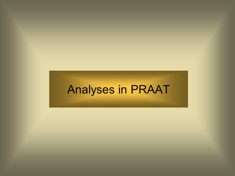 Analyses in PRAAT