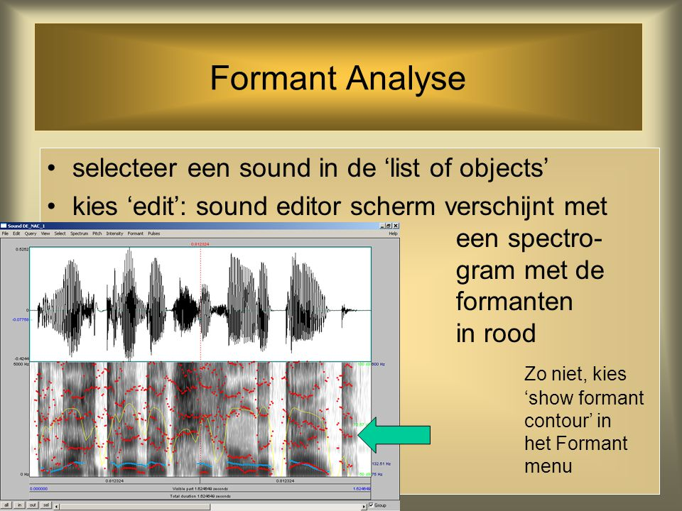 Formant Analyse selecteer een sound in de 'list of objects'