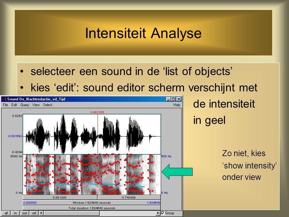 Intensiteit Analyse selecteer een sound in de 'list of objects'