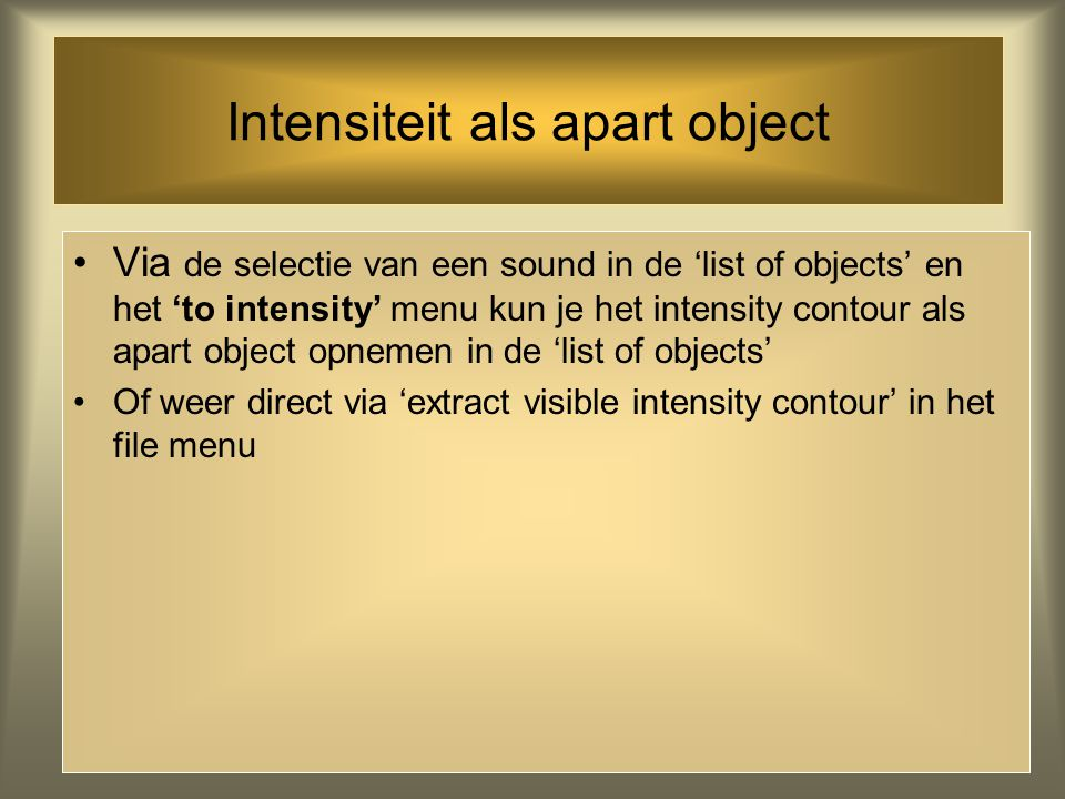 Intensiteit als apart object