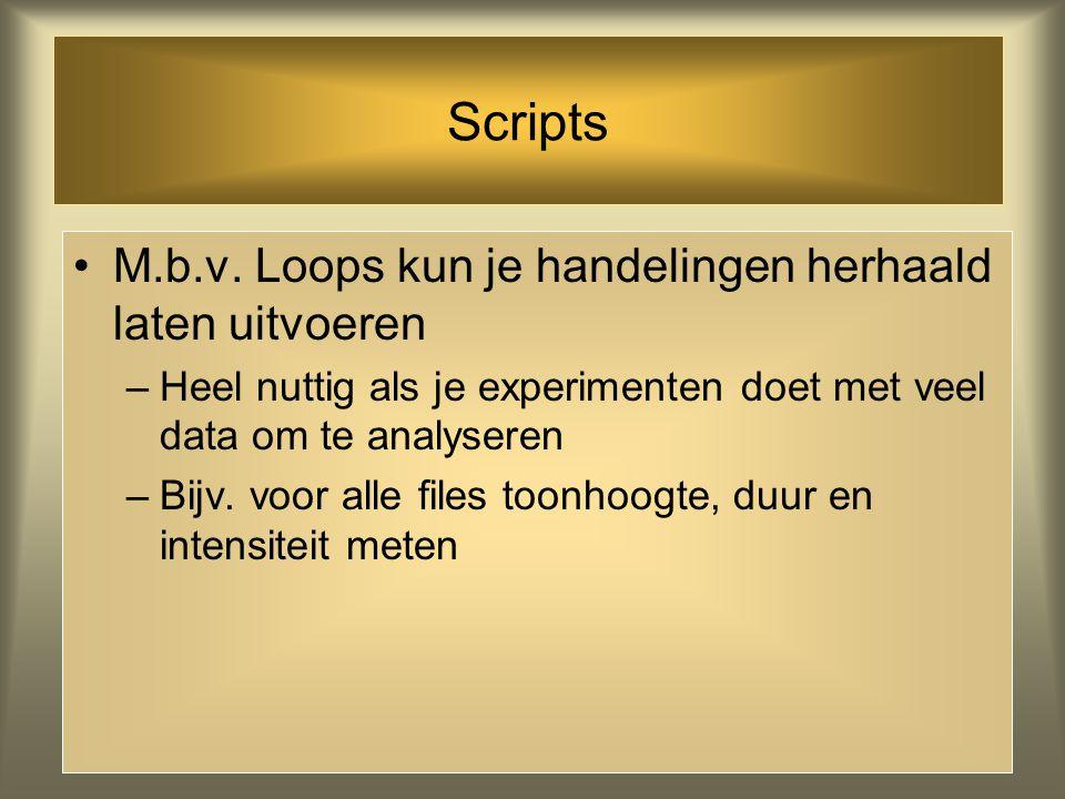 Scripts M.b.v. Loops kun je handelingen herhaald laten uitvoeren