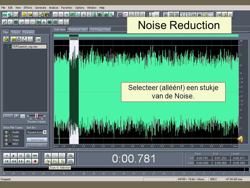 Selecteer (alléén!) een stukje van de Noise.