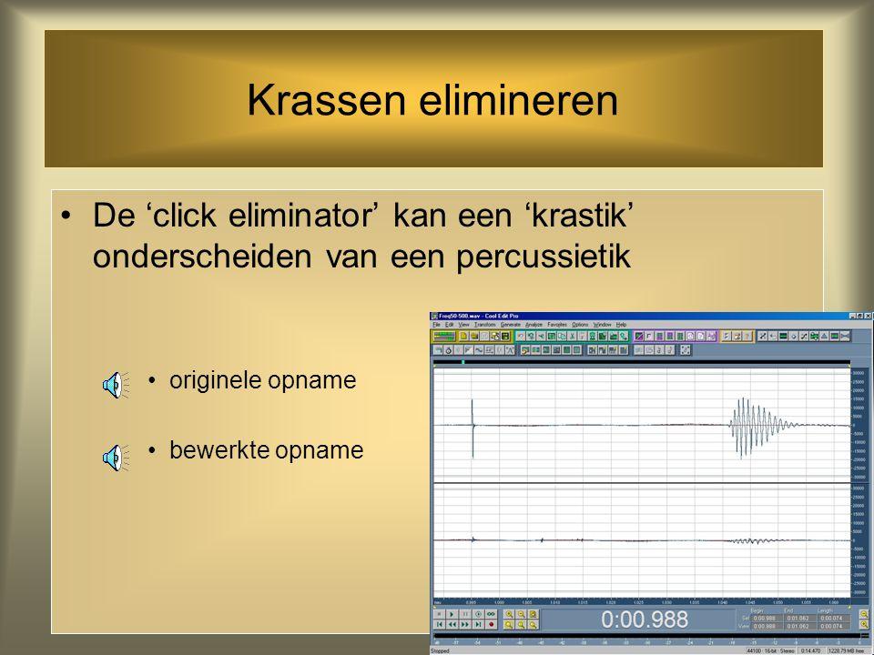 Krassen elimineren De 'click eliminator' kan een 'krastik' onderscheiden van een percussietik. originele opname.