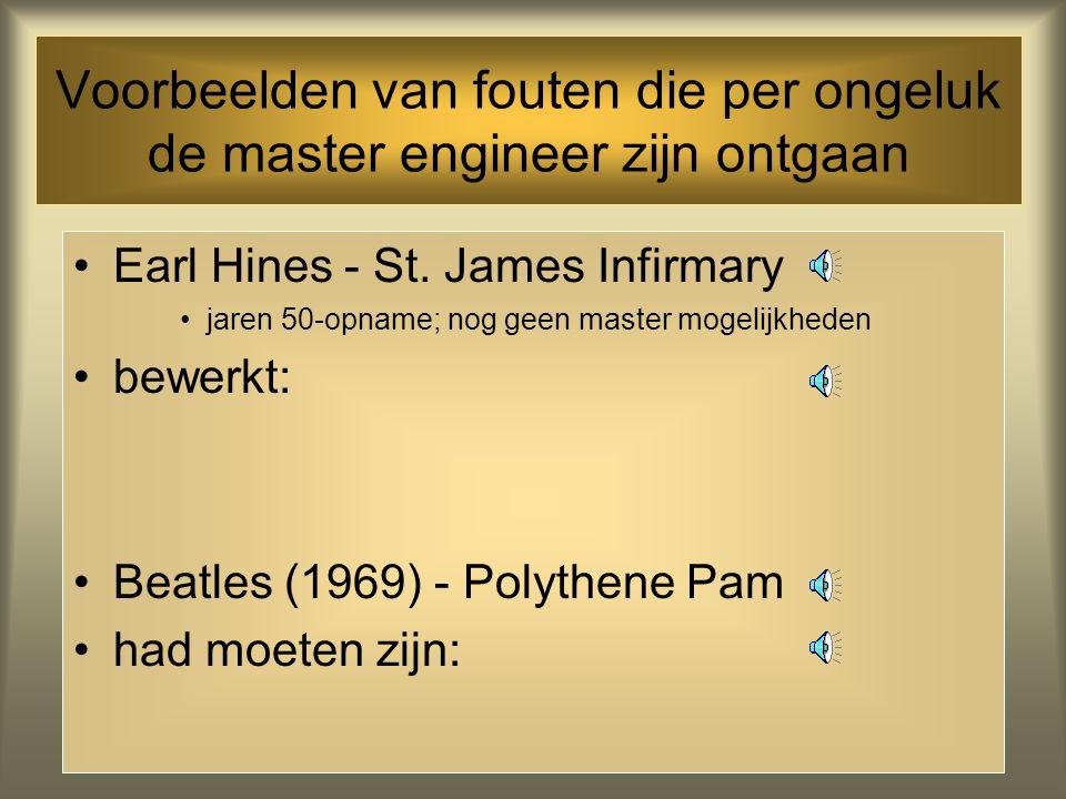 Voorbeelden van fouten die per ongeluk de master engineer zijn ontgaan