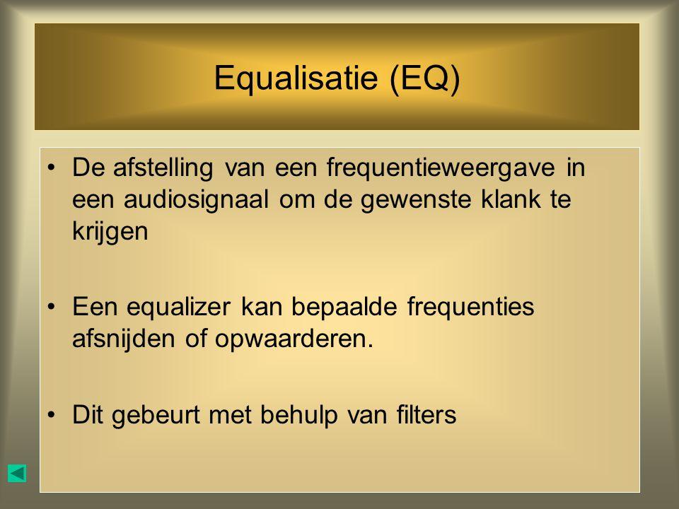 Equalisatie (EQ) De afstelling van een frequentieweergave in een audiosignaal om de gewenste klank te krijgen.