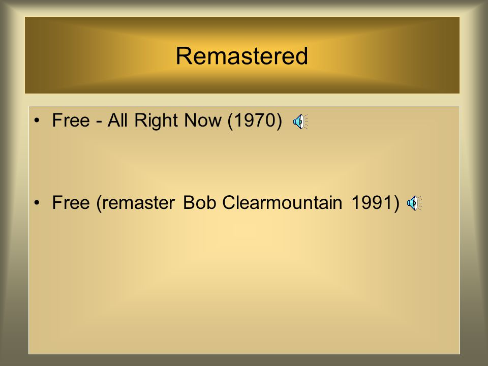 Remastered Free - All Right Now (1970)