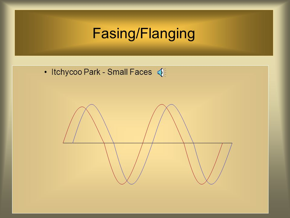 Fasing/Flanging Itchycoo Park - Small Faces