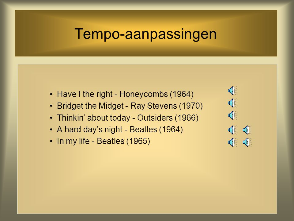 Tempo-aanpassingen Have I the right - Honeycombs (1964)