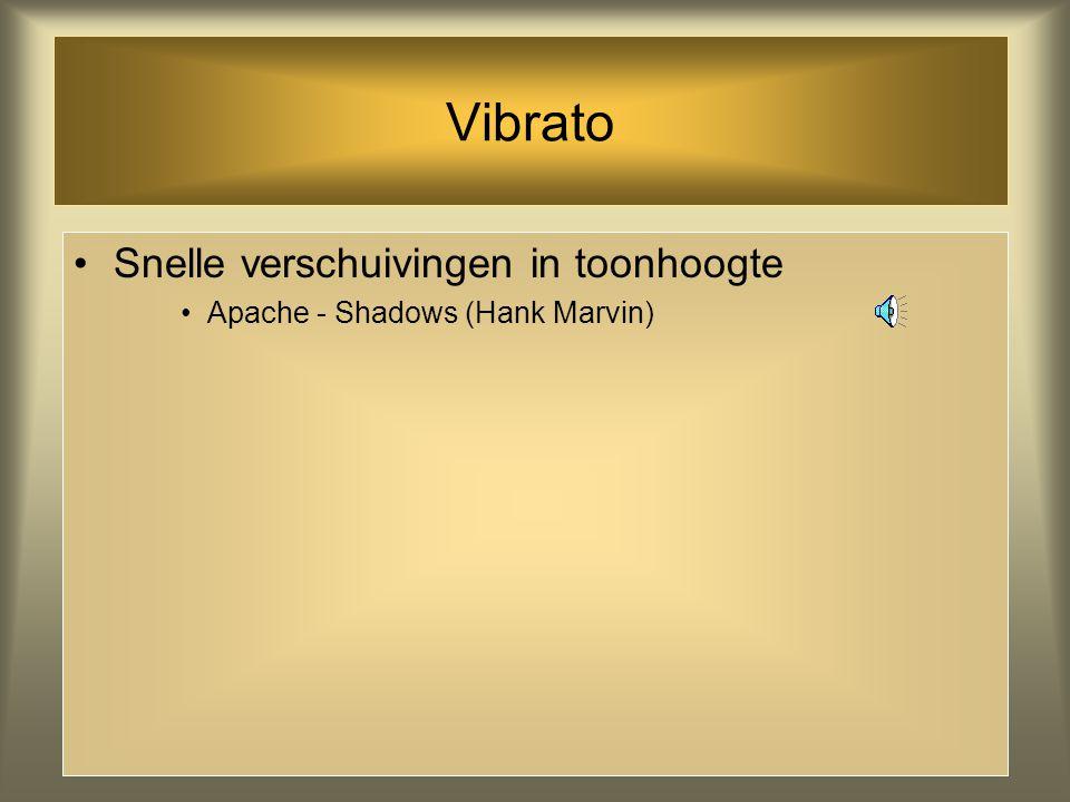 Vibrato Snelle verschuivingen in toonhoogte