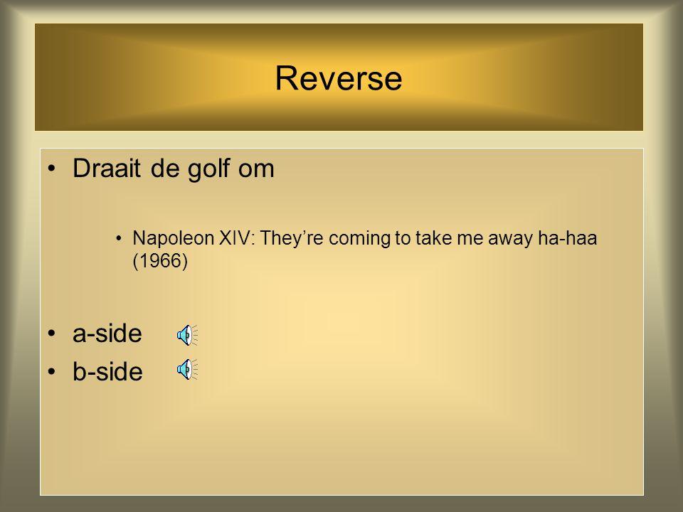 Reverse Draait de golf om a-side b-side