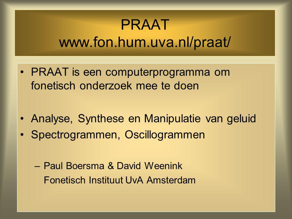 PRAAT www.fon.hum.uva.nl/praat/