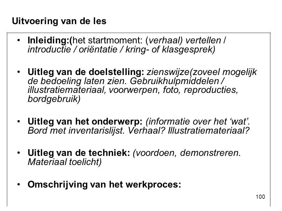 Uitvoering van de les Inleiding:(het startmoment: (verhaal) vertellen / introductie / oriëntatie / kring- of klasgesprek)