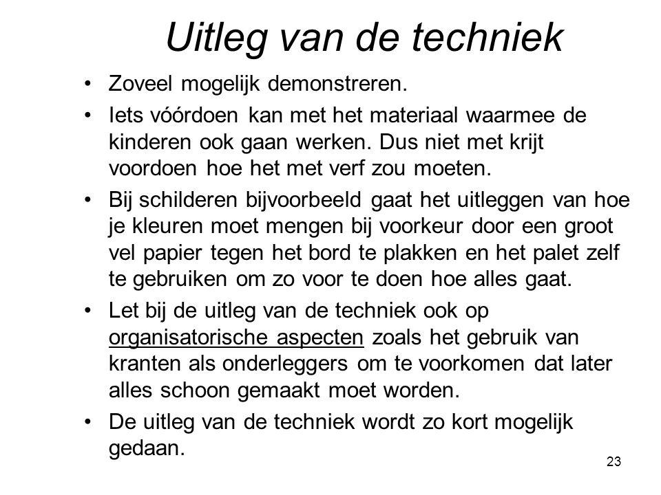 Uitleg van de techniek Zoveel mogelijk demonstreren.