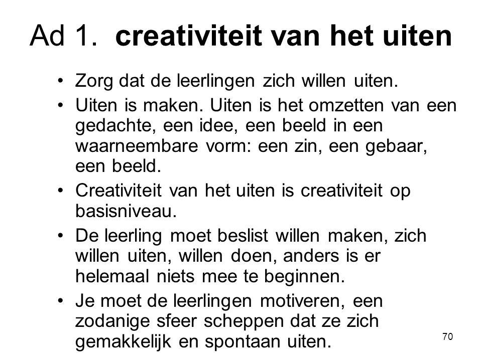 Ad 1. creativiteit van het uiten
