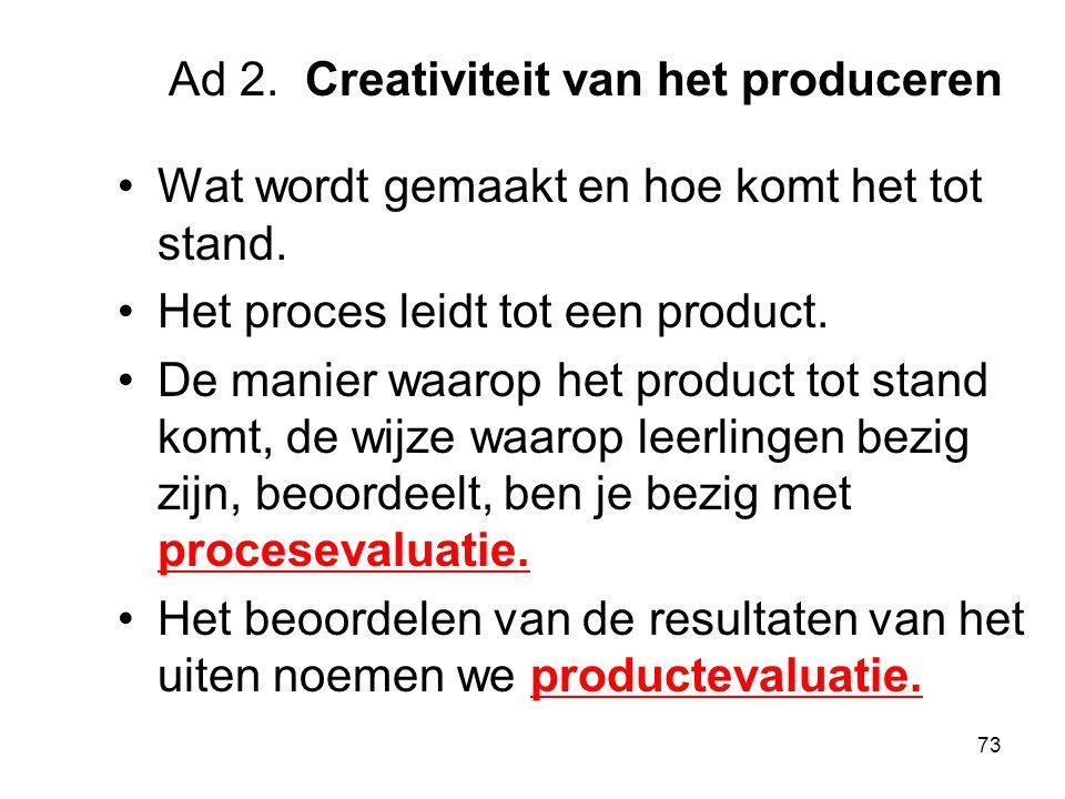 Ad 2. Creativiteit van het produceren