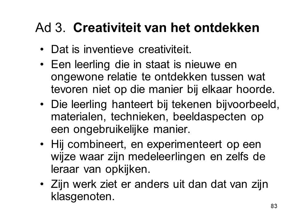 Ad 3. Creativiteit van het ontdekken