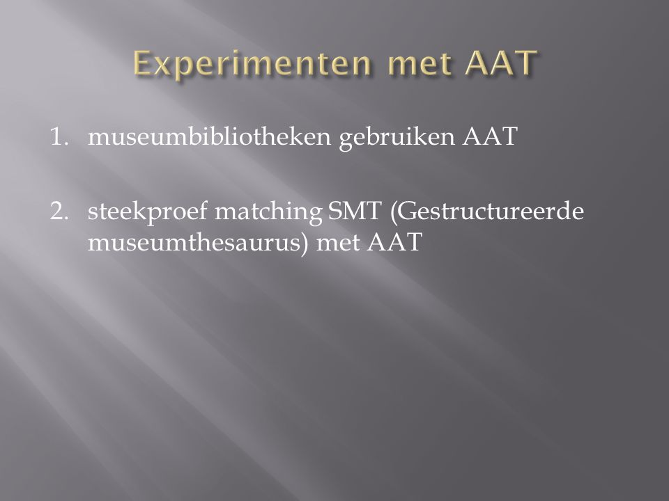 Experimenten met AAT museumbibliotheken gebruiken AAT
