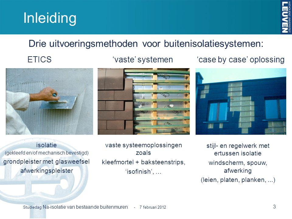 Inleiding Drie uitvoeringsmethoden voor buitenisolatiesystemen: