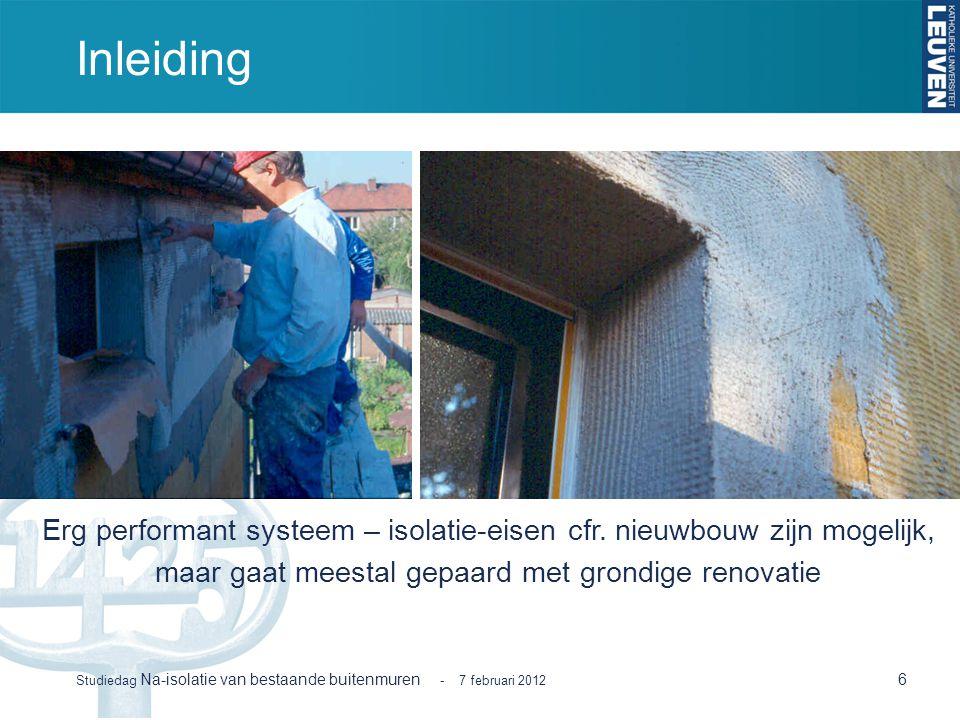 Inleiding Erg performant systeem – isolatie-eisen cfr. nieuwbouw zijn mogelijk, maar gaat meestal gepaard met grondige renovatie.