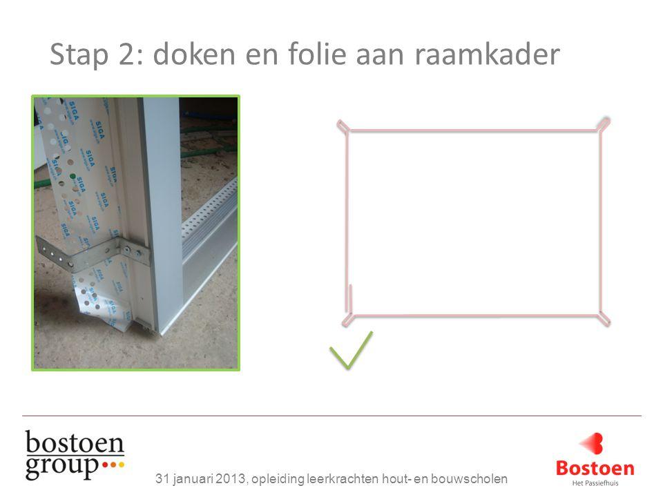 Stap 2: doken en folie aan raamkader
