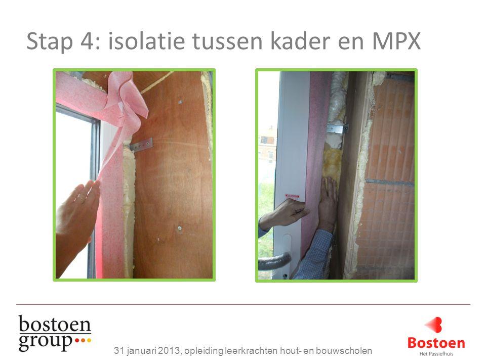 Stap 4: isolatie tussen kader en MPX