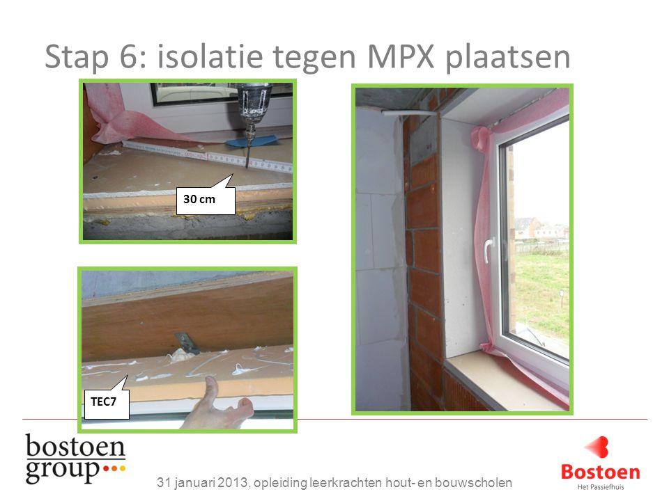 Stap 6: isolatie tegen MPX plaatsen