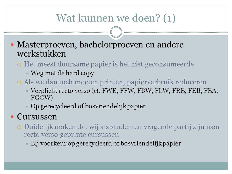 Wat kunnen we doen (1) Masterproeven, bachelorproeven en andere werkstukken. Het meest duurzame papier is het niet geconsumeerde.